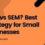 SEO vs SEM? What is the Ideal Digital Marketing Strategy for your Business?