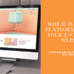 Which Is The Best Platform To Build Your E-Commerce Website?
